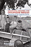 Champions, Cheaters, and Childhood Dreams: Memories of the Soap Box Derby (Ohio History and Culture (Paperback))