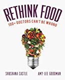 Rethink Food: 100+ Doctors Cant Be Wrong