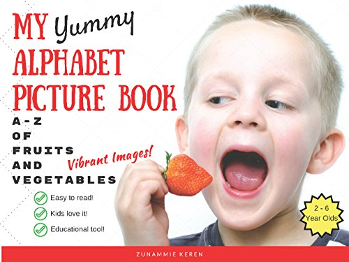 My Yummy Alphabet Picture Book: A-Z of Fruits and Vegetables (Fruits And Vegetables Pictures compare prices)