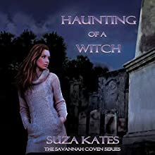 Haunting of a Witch: The Savannah Coven Series, Book 4 (       UNABRIDGED) by Suza Kates Narrated by Hollie Jackson