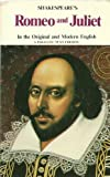 Shakespeares Romeo and Juliet In the Original and Modern English : A Parallel Text Edition (ELIZABETHAN DRAMA, TRAGEDY, ENGLISH LITERATURE)