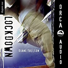 Lockdown: Orca Soundings Audiobook by Diane Tullson Narrated by Anthony St. Pierre