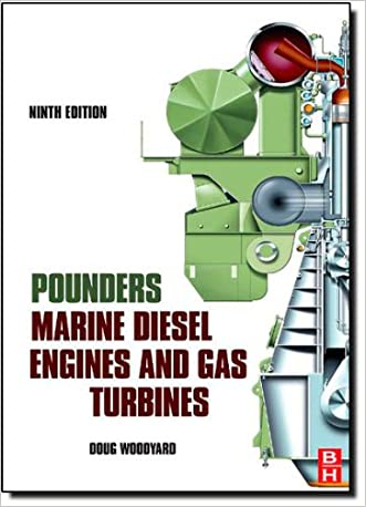 Pounder's Marine Diesel Engines and Gas Turbines, Ninth Edition written by Doug Woodyard