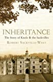 Robert Sackville-West Inheritance: The Story of Knole and the Sackvilles