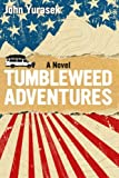 Tumbleweed Adventures: A Novel