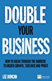 Double Your Business: How to Break Through the Barriers to Higher Growth, Turnover and Profit (Financial Times Series)