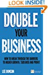 Double Your Business: How to Break Th...