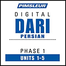 Dari Persian Phase 1, Unit 01-05: Learn to Speak and Understand Dari with Pimsleur Language Programs Audiobook by  Pimsleur Narrated by  Pimsleur