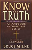 Know the Truth: A Handbook of Christian Belief (083081793X) by Bruce Milne