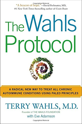 The Wahls Protocol: A Radical New Way to Treat All Chronic Autoimmune Conditions Using Paleo Principles (Alternative Autoimmune compare prices)