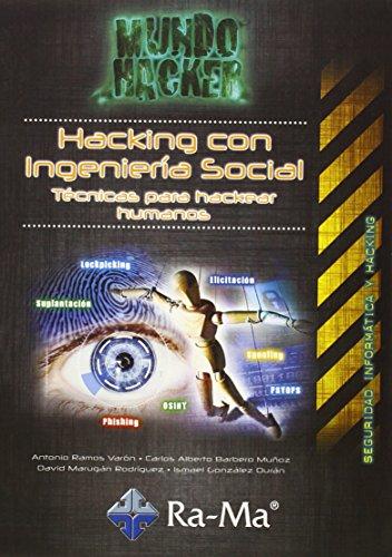 Mundo Hacker. Hacking con ingenieria social. Tecn. Heackear... (Informatica General)