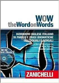 WOW. The word on words. Dizionario Inglese Italiano di parole e frasi
