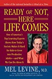 Ready or Not, Here Life Comes (0743262255) by Levine, Mel