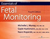 img - for Essentials of Fetal Monitoring, Fourth Edition by Murray PhD RNC, Michelle, Huelsmann BSN RNC, Gayle, Kopers 4th (fourth) Edition (4/15/2011) book / textbook / text book