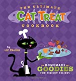 Ultimate Cat Treat Cookbook