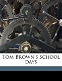 Tom Brown's school days (1178001326) by Hughes, Thomas