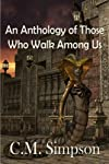 An Anthology of Those Who Walk Among Us (The Simpson Anthologies)