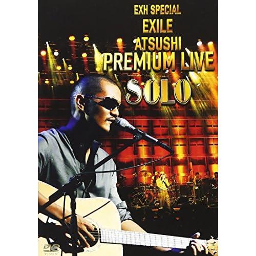 EXH SPECIAL EXILE ATSUSHI PREMIUM LIVE SOLO [DVD]をAmazonでチェック!
