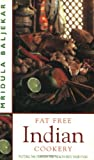 Fat Free Indian Cookery: Putting the Flavour and Health Into Your Food (1843580012) by Baljekar, Mridula