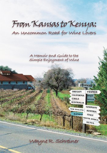 From Kansas to Kenya: An Uncommon Road for Wine Lovers by Wayne R. Schreiner