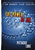 The Power of Six (I Am Number Four) Pittacus Lore