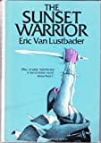 The Sunset Warrior (The Sunset Warrior Cycle, Book 1) (038512967X) by Eric Van Lustbader