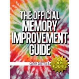 The Official Memory Improvement Guide (A Dozen Memory Boosters For Boomers & Others - Free Online Resources Book 1) ~ Cathy Costello