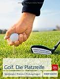 Golf. Die Platzreife: Spielpraxis | Theorie | Prüfungsfragen