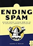 img - for Ending Spam: Bayesian Content Filtering and the Art of Statistical Language Classification book / textbook / text book