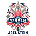 Man Made: A Stupid Quest for Masculinity (       UNABRIDGED) by Joel Stein Narrated by Joel Stein