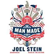 Man Made: A Stupid Quest for Masculinity | [Joel Stein]