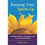 Keeping Your Spirits Up: Lessons from the Creating Focus Coaching Programmeby Sarah Dale