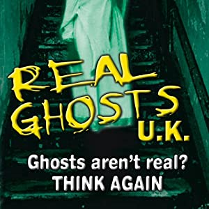 Real Ghosts UK: Featuring Three Separate Investigations | [Patrick McNamara]
