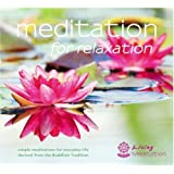 Meditation for Relaxation: Meditations to Relax Body and Mind: Simple Meditations for Everyday Life Derived from the Buddhist Traditionby Geshe Kelsang Gyatso