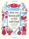img - for How the British Fell in Love with Food: The Guild of Food Writers book / textbook / text book