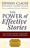 The Power of Effective Stories:: Learn Essential Leadership Communications that is Focused, Inspiring, and Motivating (Business stories)