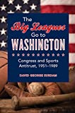 The Big Leagues Go to Washington: Congress and Sports Antitrust, 1951-1989