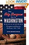 The Big Leagues Go to Washington: Con...