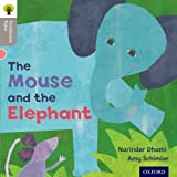 Narinda Dhami Oxford Reading Tree Traditional Tales: Level 1: The Mouse and the Elephant (Ort Traditional Tales)