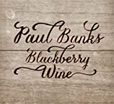Paul Banks Blackberry Wine