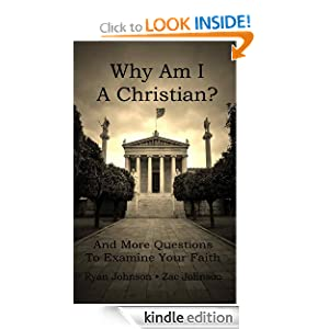 Why Am I A Christian: And More Questions To Examine Your Faith