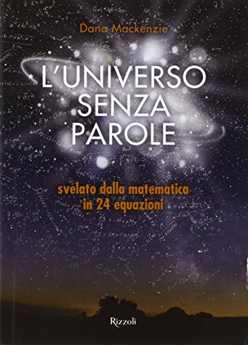 L'universo senza parole svelato dalla matematica in 24 equazioni