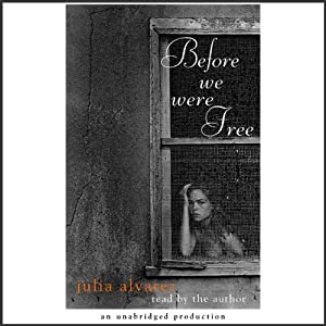 Before We Were Free | [Julia Alvarez]
