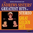 The Andrews Sisters' Greatest Hits in Stereo / Great Golden Hits