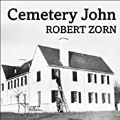 Cemetery John: The Undiscovered Mastermind Behind the Lindbergh Kidnapping | [Robert Zorn]