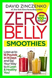 Book Cover: Zero Belly Smoothies: Lose up to 16 Pounds in 14 Days and Sip Your Way to A Lean & Healthy You!