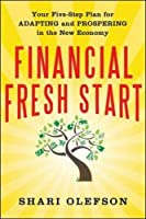 Financial Fresh Start: Your Five-Step Plan for Adapting and Prospering in the New Economy