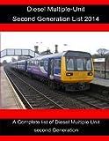Diesel Multiple-Unit Second Generation list 2014.: Diesel Multiple-Unit Second Generation list 2014. (Volume 2)