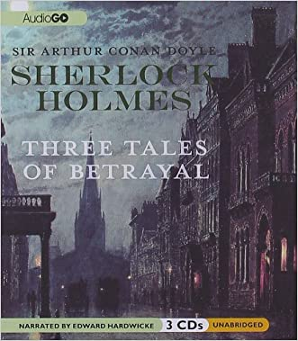 Sherlock Holmes: Three Tales of Betrayal (Sherlock Holmes Series)
