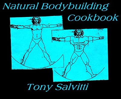 Natural Bodybuilding Cookbook